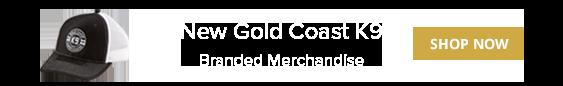 New! Gold Coast K9 Branded Merchandise - SHOP NOW!